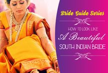 Bride Guide Series: How to look like a Beautiful South Indian Bride?