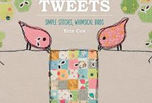from my book / Sweet Tweets ~ Simple Stitches, Whimsical Birds by Erin Cox (Martingale ~ That Patchwork Place) Due out August 15,2015 Available for pre-order now!!!