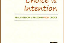 Choice vs. Intention / You don't always have a choice. But you can always create an intention.