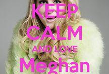 <3 Keep calm: Meghan Trainor <3 / Este tableo lo he creado para tener todos los keep calms de Meghan Trainor :).