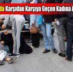 Manavgat'ta Karşıdan Karşıya Geçmek İsteyen Kadına Araba Çarptı.
