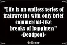 Deadpool Quotes / Enjoy our collection of insanely hilarious Deadpool Quotes that will give you a good laugh...all the time....everytime. Share awesome images with friends