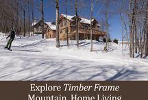 Ski Homes - Timber Frame Mountain Living!