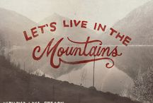 The Mountains are Calling, and I Must Go... / Mountain home / by Katie Ross