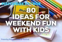WEEKEND IDEAS FOR KIDS