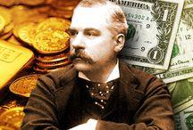 """MONEY IS GOLD, NOTHING ELSE"" (JOHN PIERPONT MORGAN)"