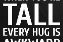 Being Tall / by ⚾️αℓαуиα fαѕѕℓєя⚾️