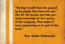 Taco Junkie Testimonials / We're not sure who's more awesome - our customers, or our employees. All we know is, we couldn't do it without y'all. MUCH LOVE.  See why people love workin' for us.  http://torchystacos.com/careers