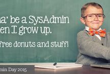 We Love SysAdmins! / A big THANK YOU to all of the hard-working SysAdmins out there!