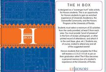 "H-Box / The H-Box is designed as a ""scavenger hunt"" style activity for Honors students. This is an opportunity for Honors students to gain an enriched experience of University Academics, the Gainesville Community, and the Honors Program at the University of Florida."