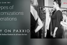 Paxxio - customization services / Get the clothes that fit you perfectly- nothing too loose and nothing too tight. When people shop online in India, they choose whatever size is available. You should choose the clothes that fit you. www.paxxio.in is an online shopping site where you can customize a design or size according to your needs.