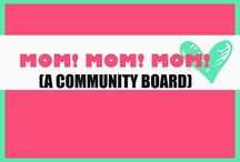 MOM! MOM! MOM! / A board filled with all ideas MOM related!