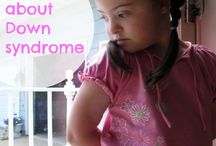The Up Side of Down Syndrome / This is a board to celebrate my daughter, who has Down Syndrome/Trisomy 21.