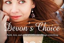Devon's Choice / Faith, love and a cup of coffee can change everything. Can Devon and Brandon's love for each other be strong enough to help erase their deepest disappointments and renew their faith in God? http://catherinebennett.org/