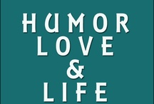 Humor, Love & Life / This is just a divider for my humor, love and life boards.