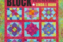Rock that Quilt Block! - WeatherVane / This board features quilts created from Linda's newest book with AQS Publishing called ROCK THAT QUILT BLOCK!  This book, the first in a series, explores the Weathervane block.
