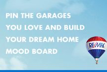 Garage Inspiration / Deciding what you want in a dream home can be tough, which is why we created The Dream Home Mood Builder. Simply pin photos from each of our categories to build your mood board, then share with one of Jeremy Russell and Associates's RE/MAX agents and we'll start dream home hunting.