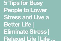 Healthy Lifestyle / Reduce your stress by using these tips.