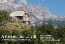 A Passion for Theth,Albania / A Passion for Theth: Albania's Rugged Shangri-La by Robert Elsie, Gerda Mulder