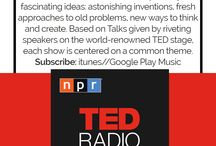 Listen / Ted Talks // Podcasts