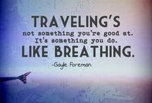Travel quotes / Get inspired, travel!