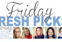 Friday's Fresh Picks / by Finnegan and The Hughes