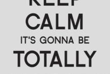 Keep Calm / by Baylee Frazier
