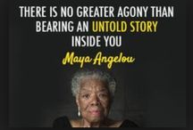 Maya Angelou / I compiled some of my favorite pictures to celebrate the life of Dr. Maya Angelou. Enjoy!