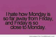 Oh God I Hate Mondays / Monday