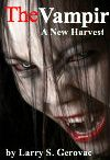 """Coming soon """"The Vampir: A New Harvest"""" / A novella about genetic manipulation gone wrong. The Vampir is about a female vampire created by a foreign government for its war machine."""