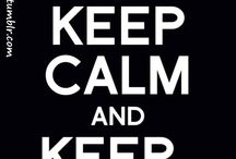 KEEP CALM / by Tina Sylvester