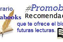 Post #Promobooks / Encuentra todas las novedades literarias y recomendaciones que se publican como entrada promocional en el blog