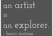 an artist is an explorer -Henri Matisse