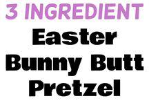 EASTER Eats and Treats!!!