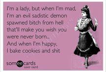 sarcastic asshole :)