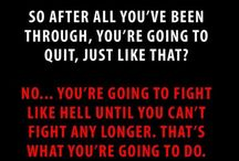 Inspirational quotes/people  / Things/people that make me get up and throw some punches