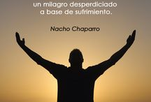 NACHO Chaparro -Autor- / Frases y reflexiones hacia la autorrealizacion