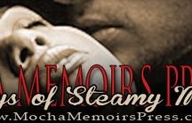 Mocha Memoirs Press: 31 Days of Steamy Mocha / 31 steamy books from Mocha Memoirs Press