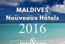 Les Nouveaux Hôtels des Maldives en 2016