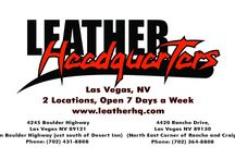 Leather Headquarters / The largest leather store in Nevada! Leather Headquarters has fine leather at great prices as well as quality patch stitching available. Get everything leather at their second convenient location on the other side of Las Vegas. From jackets, pants, chaps, gloves to helmets and boots. They've got it all!