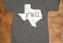 Home Sweet TEXAS / All Things That Pull at my Heart String... Texas.