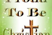 Proud To Be A Christian / by Charlene Hornbaker Mulcahy
