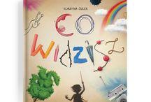 Książki dla dzieci / Książka dla dzieci  o wyobraźni i dla wyobraźni