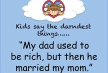 Kids Quotes / Kids say the funniest -- and sometimes most profound -- things!