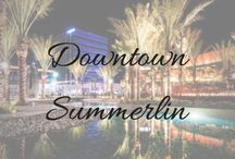 D O W N T O W N_S U M M E R L I N / Check out all the fashion, entertainment and dining Downtown Summerlin has to offer!