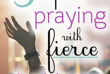 Prayer / Prayer: when we need strength, guidance, healing or relief from anxiety. Learning to be a prayer warrior and overcome the battles that we face every day.