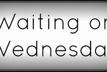 Waiting on Wednesdays