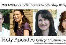 "Catholic Leader Scholarship Recipients / Holy Apostles' motto is, ""Cultivate Catholic Leaders for Evangelization,"" and in keeping with that goal we are offering four scholarships for Master of Arts degrees per year for Catholics who have demonstrated leadership excellence.  / by Holy Apostles Apostles College and Seminary"
