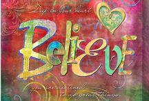 Believe / I believe in you ....
