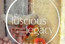 The Luscious Legacy Project / Legacy. Creating it, honoring it, keeping it.